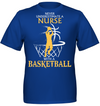 Never underestimate a nurse with a basketball T shirt