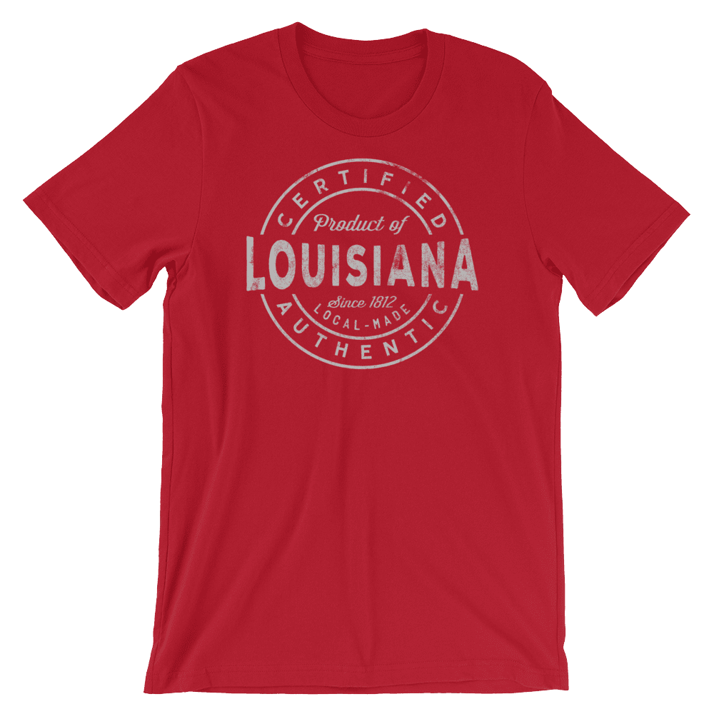 Louisiana T Shirt - Certified Product of Louisana