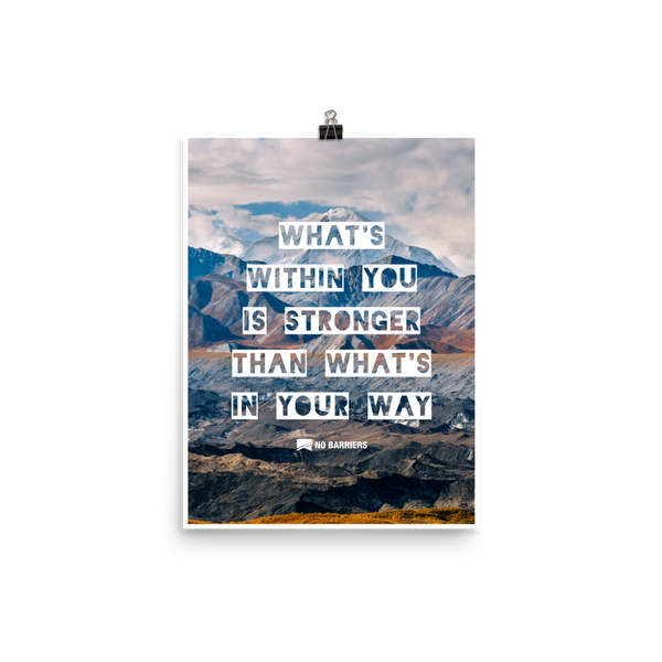 """What's Within You is Stronger Than What's In Your Way"" Poster - No Barriers Home - 12×16"