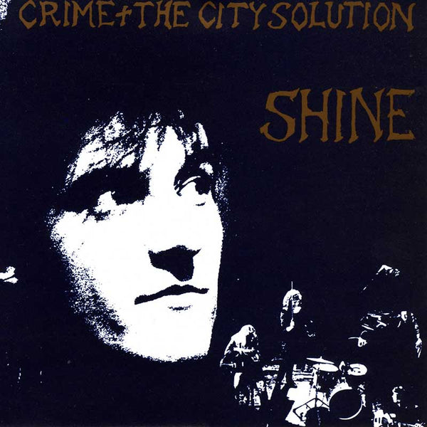 Crime & The City Solution - Shine - CD