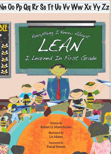 Everything I Know About Lean I Learned in First Grade (HARDCOPY)