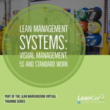 Load image into Gallery viewer, Lean Management Systems: Visual Management, 5S and Standard Work (VIRTUAL: THU, JUL 25, 2019)