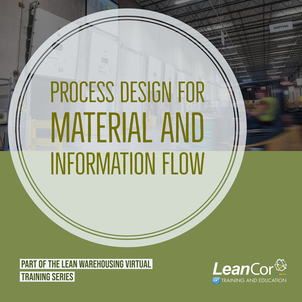 Process Design for Material and Information Flow (VIRTUAL / ON DEMAND)