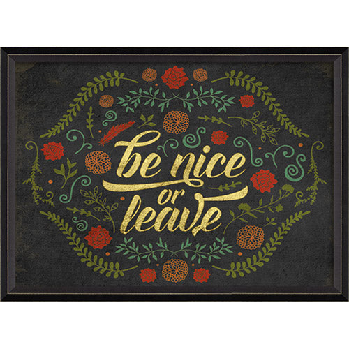 Be Nice or Leave Framed Print