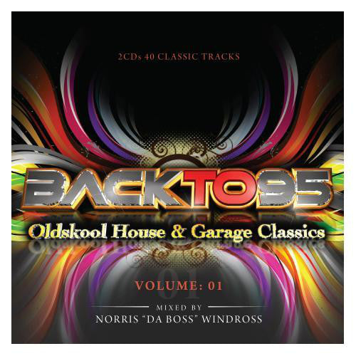 Back To 95 Oldskool House & Garage Classics Volume 1