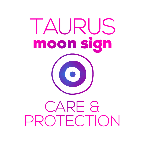 Care + Protection for Your Moon Sign - Taurus - thevoluptuouswitch