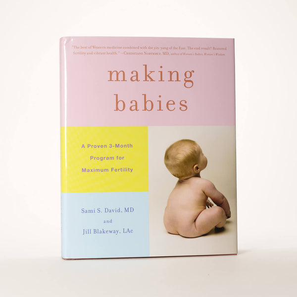 Front cover of Jill Blakeway's book Making Babies: A Proven Three Month Program