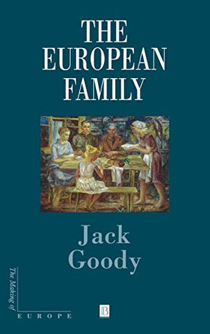 The European Family: An Historico-Anthropological Essay (Making Of Europe)