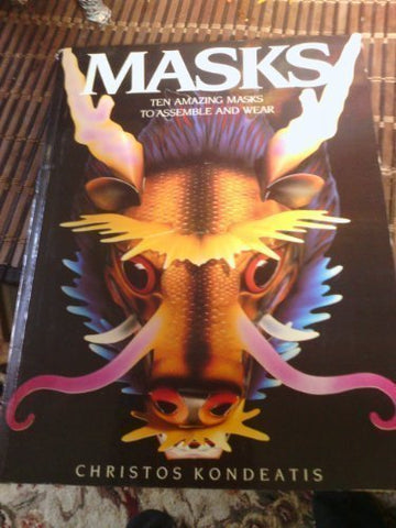 Masks: Ten Amazing Masks To Assemble And Wear