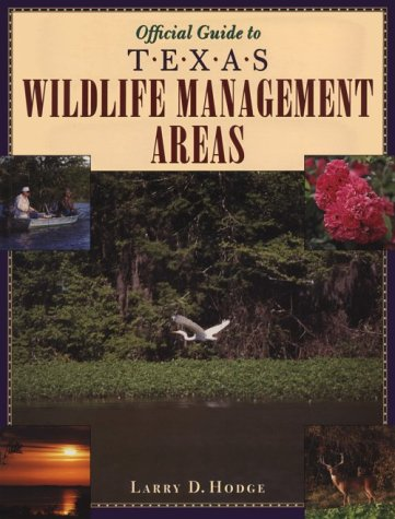 Official Guide To Texas Wildlife Management Areas