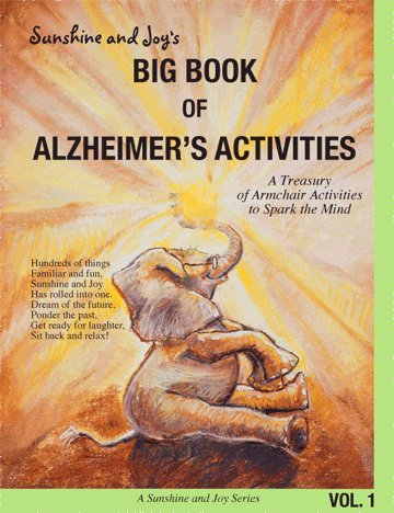 Sunshine And Joy'S Big Book Of Alzheimer'S Activities (Volume One)