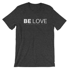 Load image into Gallery viewer, Be Love T-Shirt - T-Shirt - The Brown Barrel