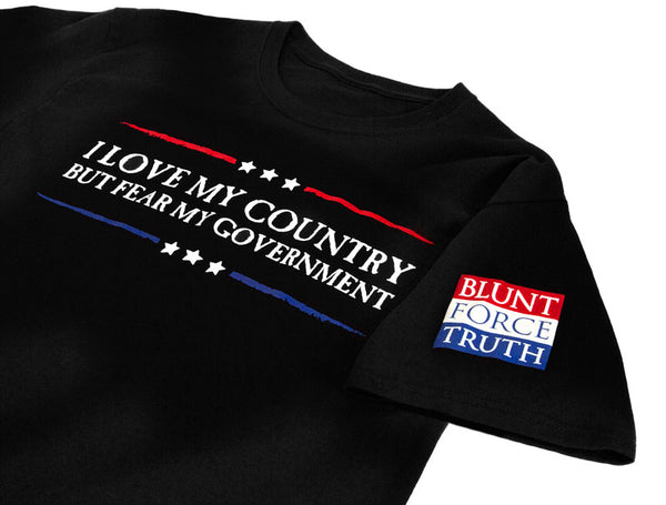 I Love My Country But Fear My Government T-Shirt