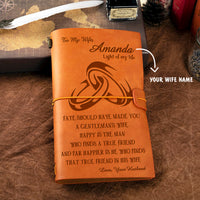 Personalized Leather Journal For Wife - Fate Should Have Made You A Gentleman's Wife