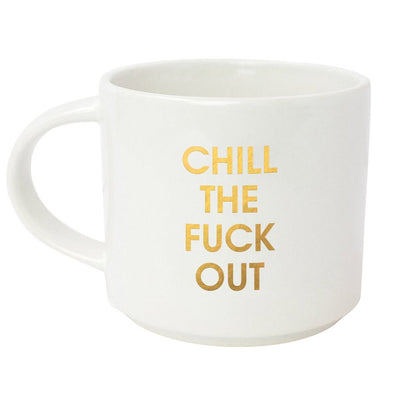 Chill The Fuck Out Gold Metallic Mug