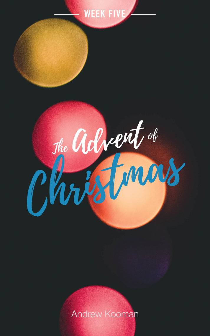 Week Five - The Advent of Christmas