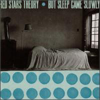 Red Stars Theory - But Sleep Came Slowly
