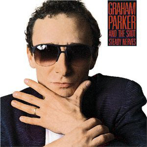 Graham Parker - Steady Nerves