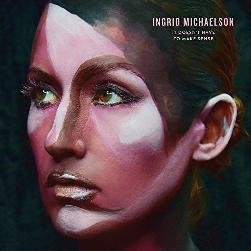 Ingrid Michaelson - It Doesn't Have To Make Sense