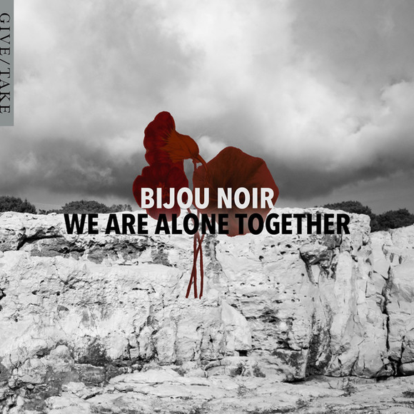 Bijou Noir - We Are Alone Together