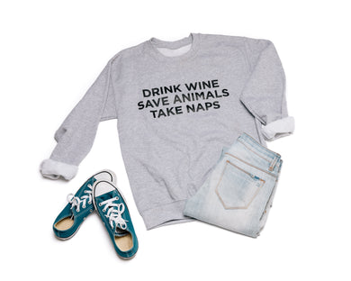 Unisex Crew Neck Sweatshirt - Drink Wine, Save Animals, Take Naps