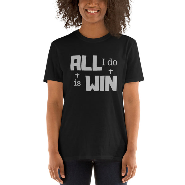 All I Do Is Win - Short-Sleeve T-Shirt - Kingdom Christian Clothing Store