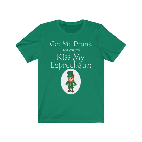Get Me Drunk and you can Kiss my Leprechaun St. Patrick's Day Unisex Jersey Short Sleeve Tee