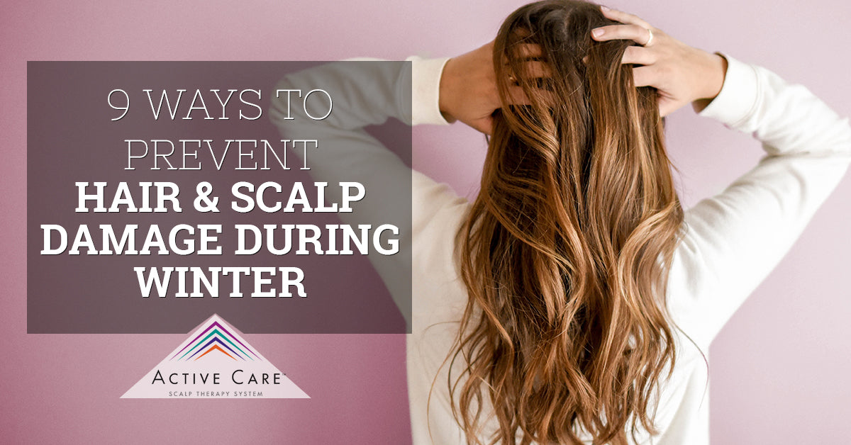 9 Ways To Prevent Hair and Scalp Damage During Winter