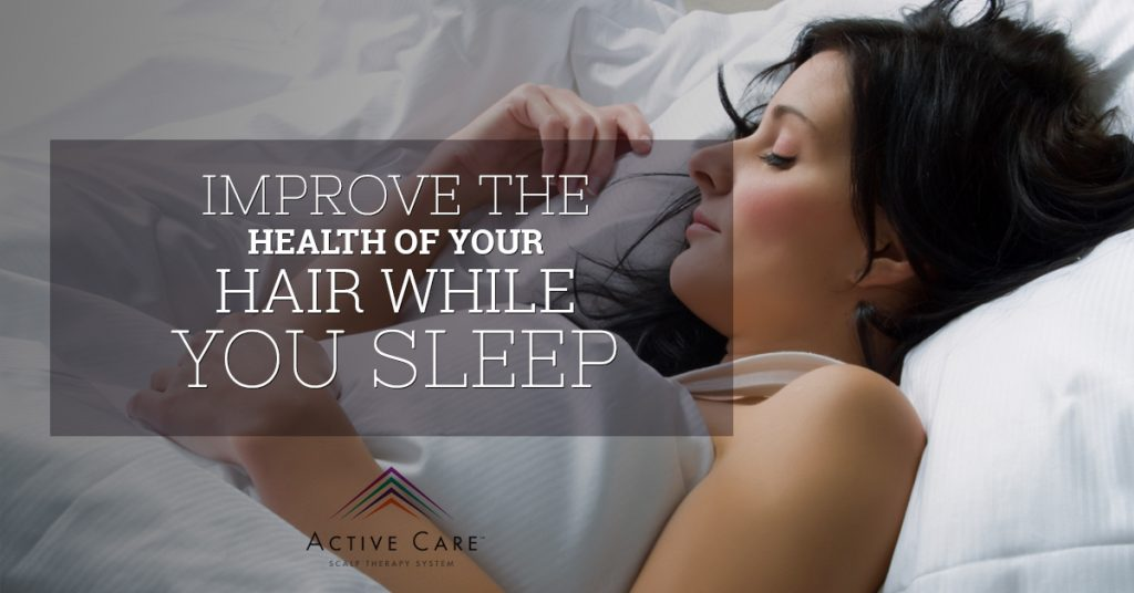 Improve the Health of Your Hair While You Sleep