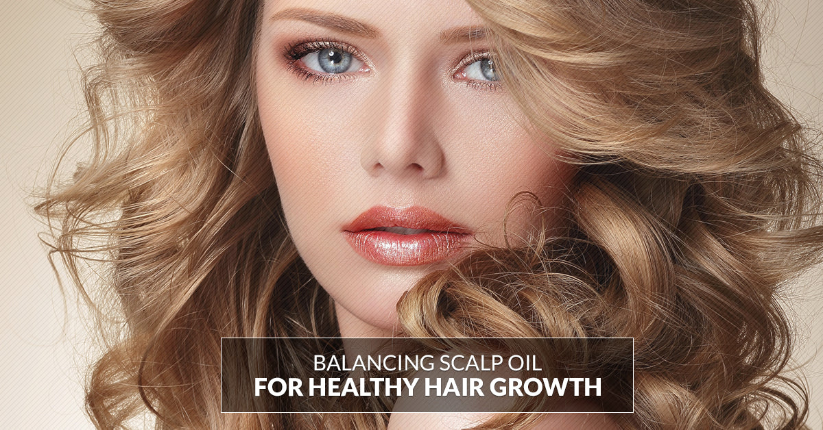 Balancing Scalp Oils