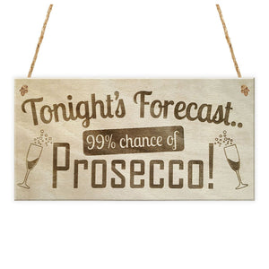 Tonight's Forecast Prosecco! Wine Hanging Plaque Sign - WineProducts.net