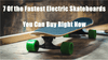 7 Of the Fastest Electric Skateboards You Can Buy Right Now