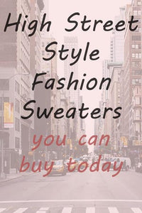 High Street Style Fashion Sweaters You Can Buy Today