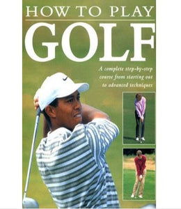 How to Play Golf - By Steve Newell