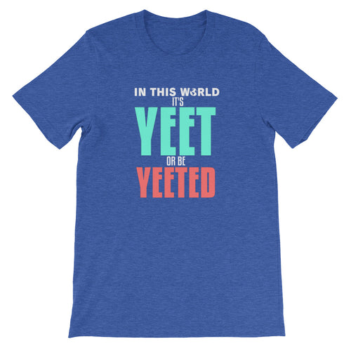 YEET or be YEETED T-Shirt
