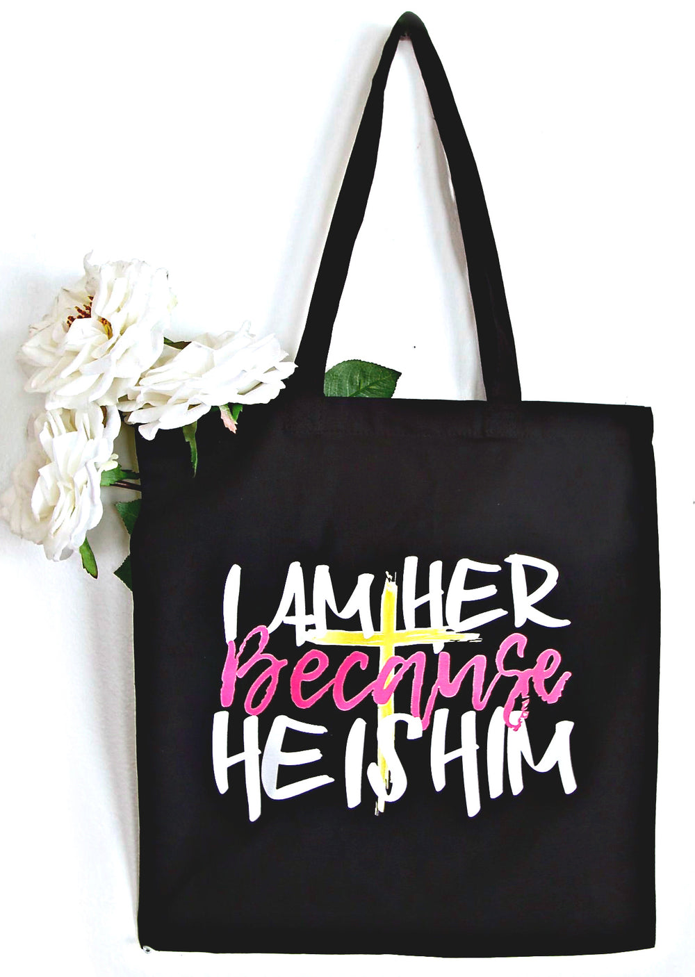 Because HE IS HIM - Canvas Tote Bag - I AM HER Apparel, LLC