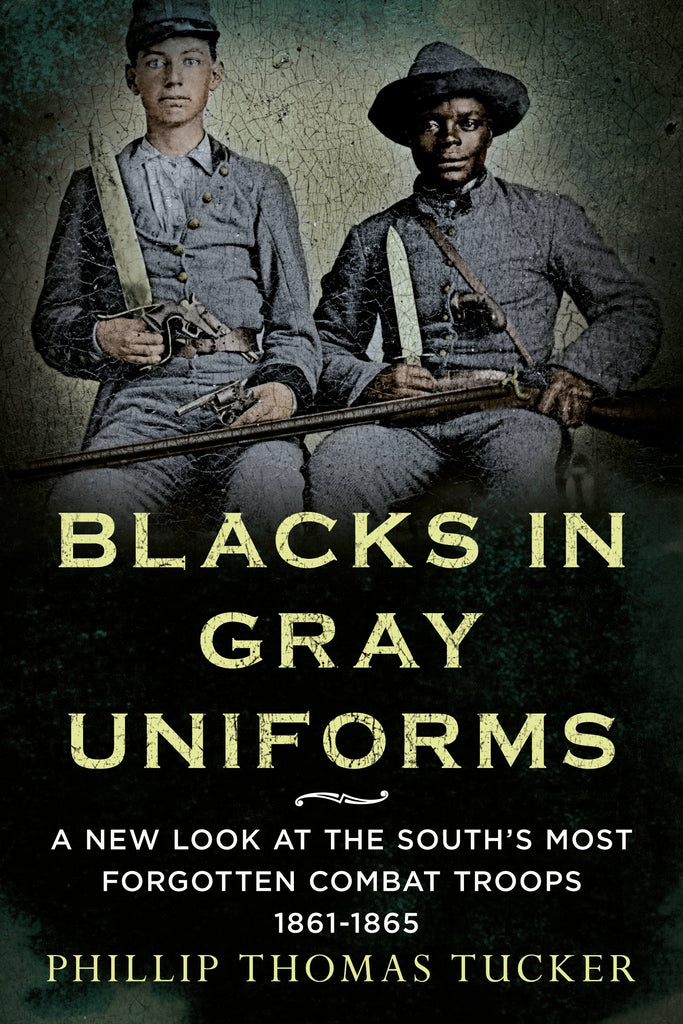 Blacks in Gray Uniforms - available now from America Through Time