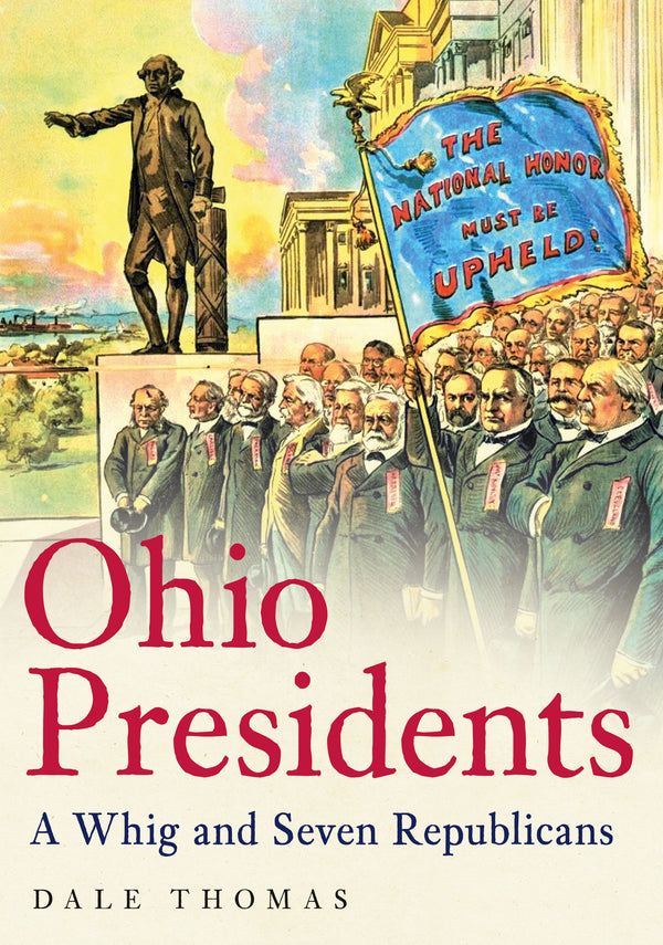 Ohio Presidents: A Whig and Seven Republicans