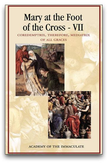 Mary at the Foot of the Cross 7: Mediatrix of All Graces