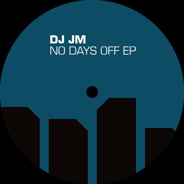 DJ JM - No Days Off EP