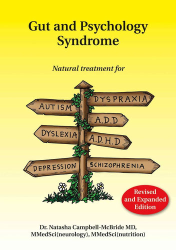 Gut and Psychology Syndrome (GAPS) NEW Revised & Expanded Edition