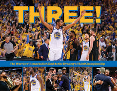 THREE!: The Warriors' Remarkable Climb to the Dynasty's Third Championship Cover
