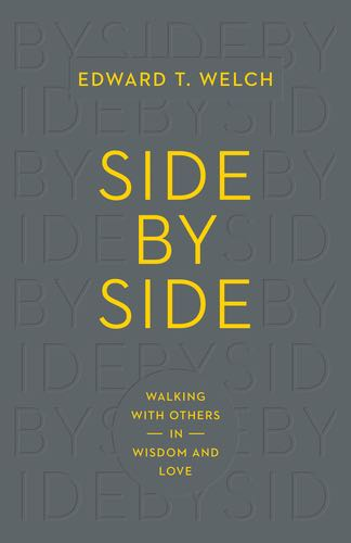 Side by Side: Walking with Others in Wisdom and Love Welch, Edward T. cover image