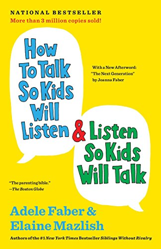 How to talk so Kids will listen and listen so kids will talk,