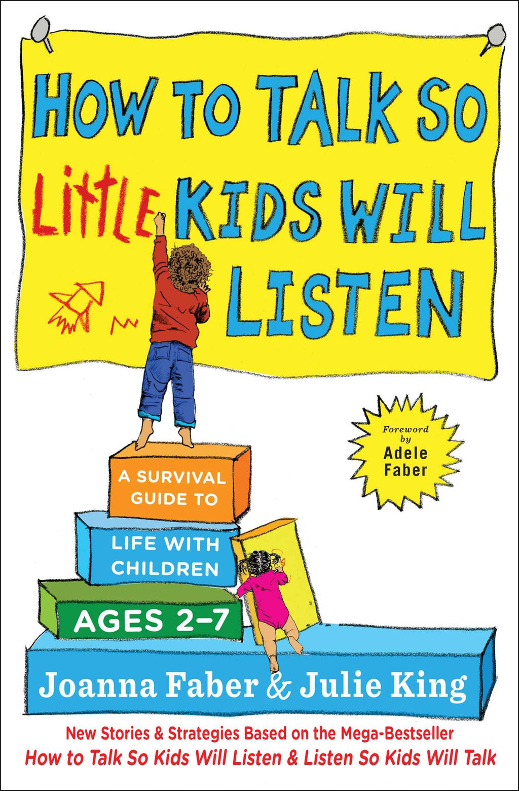 How to talk so little kids will listen and listen so kids will talk,