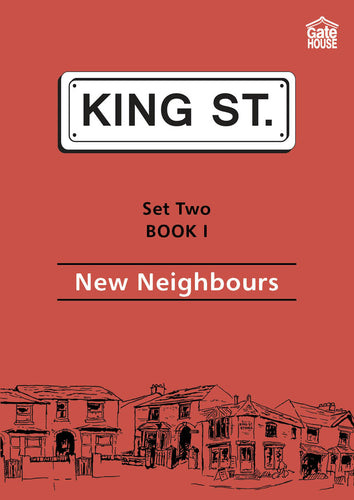 New Neighbours: King Street Readers: Set Two Book 1