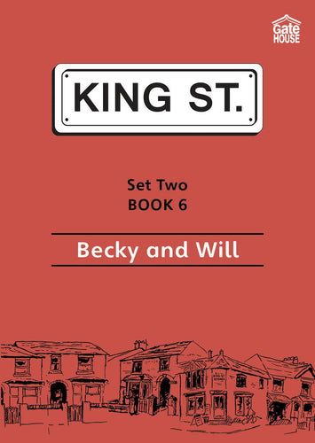 Becky and Will: King Street Readers: Set Two Book 6