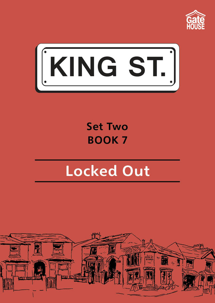 Locked Out: King Street Readers: Set Two Book 7