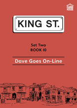 Load image into Gallery viewer, Dave Goes On-Line: King Street Readers: Set Two Book 10