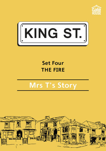 The Fire: Mrs T's Story: King Street Readers: Set Four: Book 2